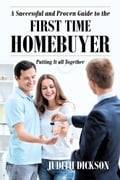 A Successful and Proven Guide to the First Time Home Buyer-Putting It All Together b1adf3d2-c5b6-48a1-8fbe-fa0cd07e2684