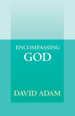 Book Encompassing God by David Adam