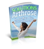 Solutions Arthrose, N'en Souffrez plus Naturellement by Gaël Hamel