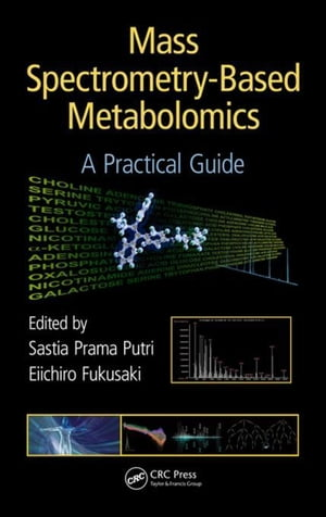 Mass Spectrometry-Based Metabolomics: A Practical Guide