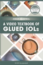 A Video Textbook of Glued IOLs