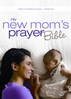 NIV, New Mom's Prayer Bible, eBook: Encouragement for Your First Year Together by Christopher D. Hudson