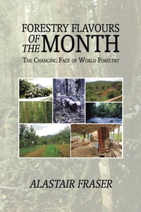 Forestry Flavours of the Month: The Changing Face of World Forestry