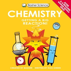 Basher Science: Chemistry UK Edition
