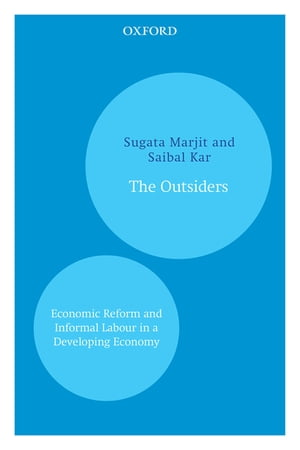 The Outsiders Economic Reform and Informal Labour in a Developing Economy