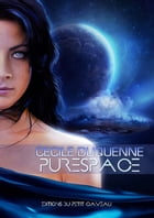 Purespace - Épisode 2 by Cécile Duquenne