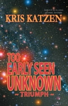 Too Early Seen Unknown by Kris Katzen