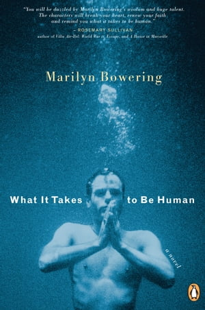 What It Takes to Be Human by Marilyn Bowering