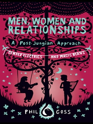 Men,  Women and Relationships ? A Post-Jungian Approach Gender Electrics and Magic Beans