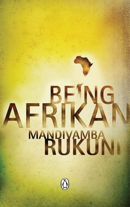 Book Being Afrikan by Mandivamba Rukuni