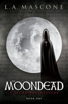 The Moondead: A Sacristan Mystery – Book One by L.A. Mascone