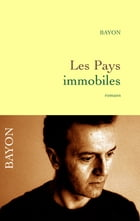 Les pays immobiles by Bruno Bayon
