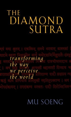 The Diamond Sutra Transforming the Way We Perceive the World