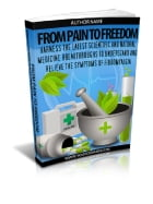 From Pain To Freedom - Harness the Latest Scientific and Natural Medicine Breakthroughs to Understand and Relieve the Symptoms of Fibromyalgia by Anonymous