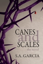 Canes and Scales by S.A. Garcia