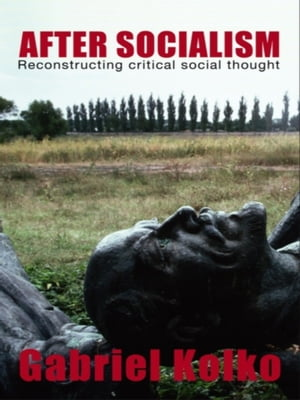 After Socialism Reconstructing Critical Social Thought
