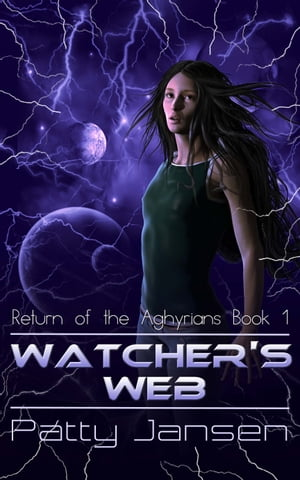 Watcher's Web (Return of the Aghyrians 1) Space opera series,  book 1
