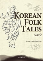 Korean Folk Tales Part 2 (Illustrated) by Im Bang