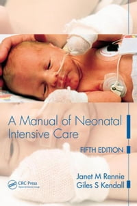 A Manual of Neonatal Intensive Care Fifth Edition