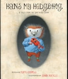Hans My Hedgehog: A Tale from the Brothers Grimm (with audio recording)