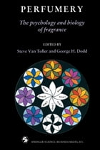 Perfumery: The psychology and biology of fragrance by Steve Van Toller