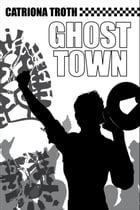 Ghost Town by Catriona Troth