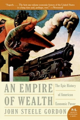 Book An Empire of Wealth: Rise of Amer Economy 1607-2000 by John Steele Gordon