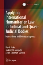 Applying International Humanitarian Law in Judicial and Quasi-Judicial Bodies: International and…