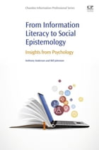 From Information Literacy to Social Epistemology: Insights from Psychology by Anthony Anderson