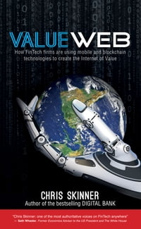ValueWeb: How fintech firms are using bitcoin blockchain and mobile technologies to create the…