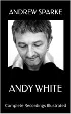 Andy White: Complete Recordings Illustrated: Essential Discographies, #15 by AP SPARKE