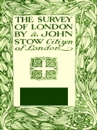 The Survey of London by John Stow