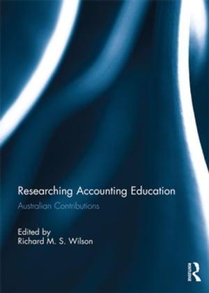 Researching Accounting Education Australian Contributions