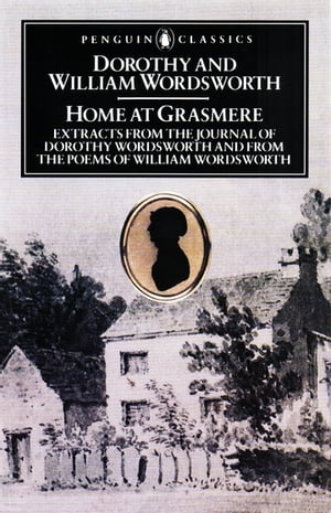 Home at Grasmere Extracts from the Journal of Dorothy Wordsworth and from the Poems of William Wordsworth