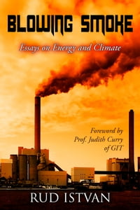 Blowing Smoke: Essays on Energy and Climate