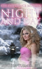 The Difference Between Night and Day by Melissa Turner Lee
