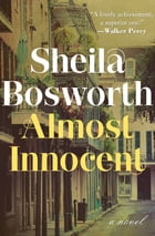 Almost Innocent: A Novel by Sheila Bosworth