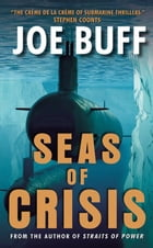 Seas of Crisis: A Novel by Joe Buff