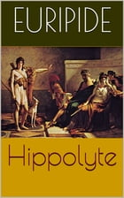 Hippolyte by Euripide