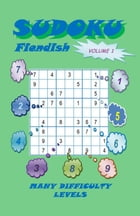Sudoku Fiendish, Volume 1 by YobiTech Consulting