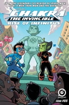 STAN LEE'S CHAKRA THE INVINCIBLE: RISE OF INFINITUS #5 by Ashwin Pande