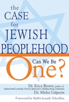 The Case for Jewish Peoplehood: Can We Be One?