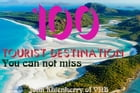 Top 100 Tourist Dentination--- You can not miss by Lam Ha