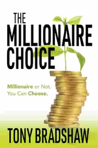 The Millionaire Choice: Millionaire or Not. You Can Choose.
