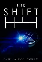 The Shift by Dahlia McCutchen