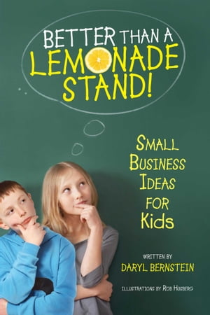 Better Than a Lemonade Stand Small Business Ideas For Kids