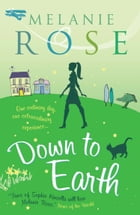 Down to Earth by Melanie Rose