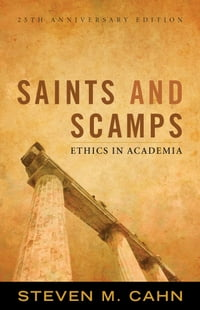 Saints and Scamps: Ethics in Academia