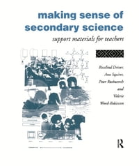 Making Sense of Secondary Science: Support material for teachers