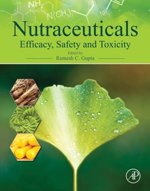 Nutraceuticals Efficacy,  Safety and Toxicity